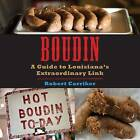 Boudin: A Guide to Louisiana's Extraordinary Link by Robert Carriker (Paperback / softback, 2012)