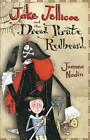 Jake Jellico And The Dread Pirate Red Be by Joanna Nadin (Paperback, 2006)