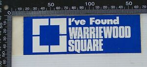 VINTAGE-I-039-VE-FOUND-WARRIEWOOD-SQUARE-AUSTRALIA-ADVERTISING-SHOP-PROMO-STICKER