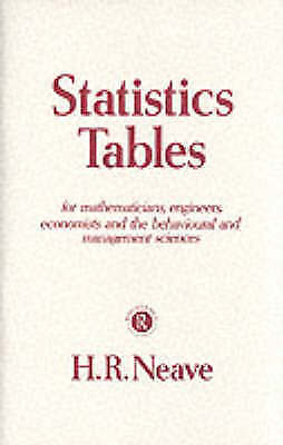 Statistics Tables: For Mathematicians, Engineers, Economists and the Behavioural