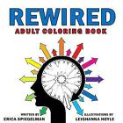 Rewired Adult Coloring Book: A Bold New Approach to Addiction & Recovery by Hatherleigh Press,U.S. (Paperback, 2017)