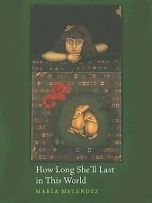 How Long She'll Last in This World (Camino Del Sol)