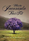 When the Jacaranda Petals Fall by David Barnato (Hardback, 2011)