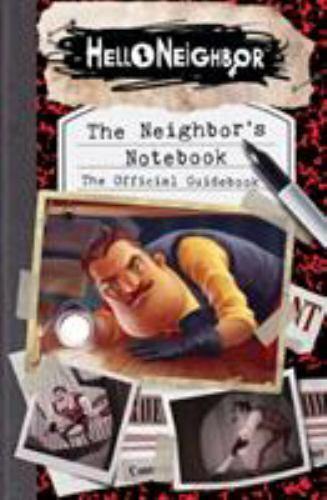 Hello Neighbor Ser.: The Neighbor's Notebook (2019, Trade Paperback)