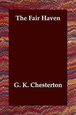 The Fair Haven, Chesterton, G. K., New Book