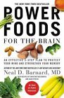 Power Foods for the Brain: An Effective 3-Step Plan to Protect Your Mind and Strengthen Your Memory by Neal D Barnard (Paperback, 2014)