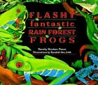 Flashy Fantastic Rainforest Frogs by Dorothy Hinshaw Patent (Paperback, 1999)