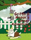 Griffin & Mason's Almost Adventure 9781453590362 by Jamie Andrews Book