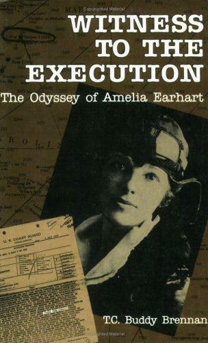 Witness to the Execution: The Odyssey of Amelia Earhart