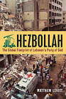 Hezbollah: The Global Footprint of Lebanon's Party of God by Matthew Levitt (Hardback, 2013)