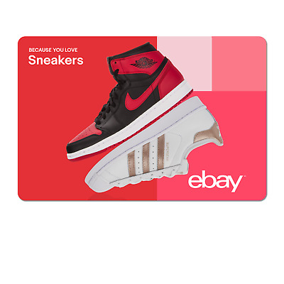 Because You Love Sneakers  - eBay Digital Gift Card $15 to $200