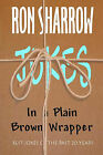 Jokes in a Plain Brown Wrapper by Ron Sharrow (Paperback / softback, 2010)