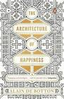 The Architecture of Happiness by Alain de Botton (Paperback, 2014)