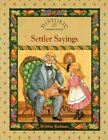 Settler Sayings by Crabtree Pub Co (Paperback, 1994)