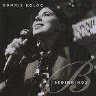 Beginnings by Bonnie Koloc (CD, Jan-2010, CD Baby (distributor))