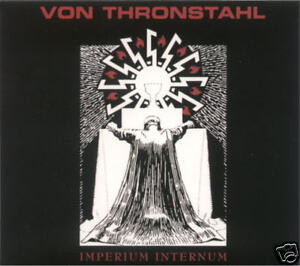 VON-THRONSTAHL-IMPERIUM-INTERNUM-CD-Death-in-June-Der-Blutharsch-Triarii-Arditi