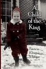 a Child of The King by Patricia Klinger Schrope 9781434305138 (paperback 2007)