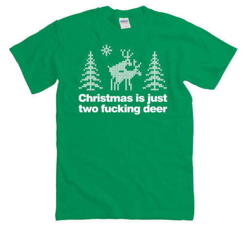FUNNY RUDE JUMPER MEN WOMEN XMAS CHRISTMAS IS JUST TWO F*CKING DEER T-SHIRT