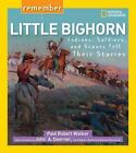 Remember Little Bighorn : Indians, Soldiers, and Scouts Tell Their Stories by Paul Robert Walker (2015, Paperback)