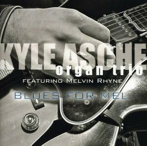 Kyle Asche - Blues for Mel [New CD]