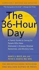 The 36-Hour Day : A Family Guide to Caring for People Who Have Alzheimer Disease, Related Dementias, and Memory Loss by Nancy L. Mace and Peter V. Rabins (2012, Paperback, Revised)