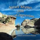 Nature Rhymes with Natural Impressions by William & Annmarie   Pearson, Annmarie H Pearson (Paperback / softback, 2011)