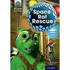 Project X Alien Adventures: Brown Book Band, Oxford Level 9: Space Rat Rescue by Tony Bradman (Paperback, 2014)