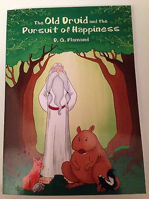 The Old Druid and the Pursuit of Happiness by D. G. Flamand Signed