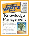 Complete Idiot's Guide to Knowledge Management by Melissie Rumizen and Melissie Clemmons Rumizen (2001, Paperback)