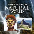 Little Book of the Natural World by Louise Malo (Hardback, 2008)