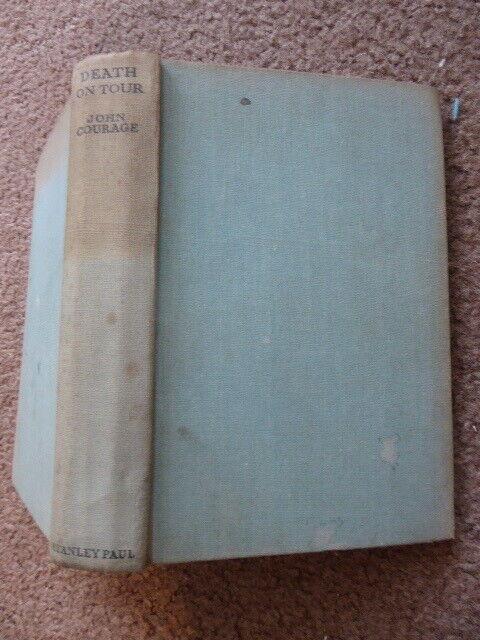 John Courage Richard Goyne DEATH ON TOUR hardback 1st first edition 1937 crime