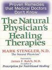 Natural Physician's Healing Therapies : Proven Remedies That Medical Doctors Don't Know by Mark Stengler (2002, Paperback)