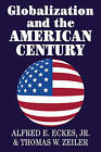 Globalization and the American Century by Jr., Alfred E. Eckes (Hardback, 2003)