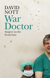 War-Doctor-Surgery-on-the-Front-Line-by-David-Nott
