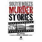 South Wales Murder Stories: Recalling the Events of Some of South Wales: A Collection of Solved and Unsolved Murders: 2015 by Neil Walden (Paperback, 2015)