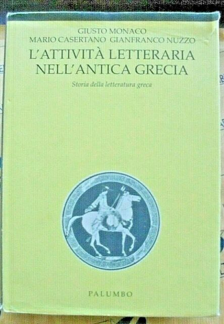 L' ATTIVITA' LETTERARIA NELL' ANTICA GRECIA - GIUSEPPE PETRONIO - PALUMBO