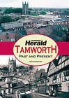 Tamworth: Past and Present by John Harper (Paperback, 2008)