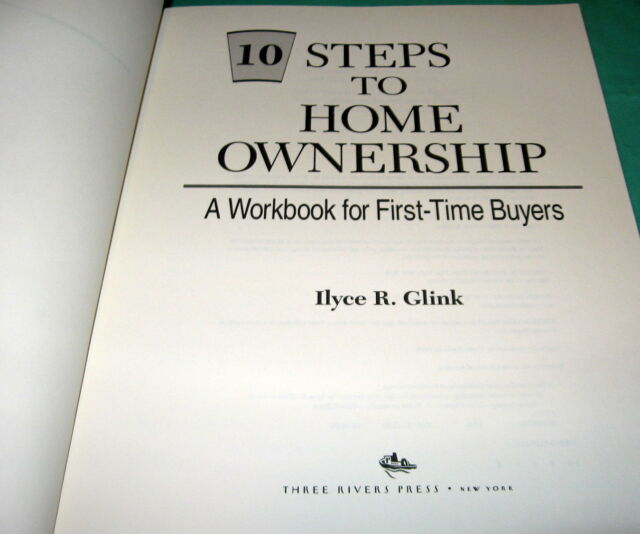 10 steps to home ownership a workbook for firsttime buyers