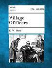 Village Officers. by E W Pond (Paperback / softback, 2013)