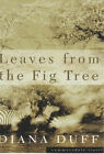 Leaves from the Fig Tree by Diana Duff (Paperback, 2003)