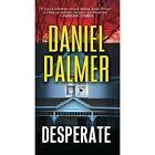 Desperate by D. Palmer (Paperback, 2015)