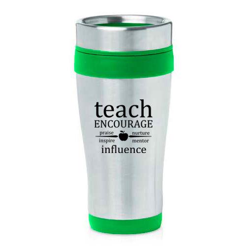 Stainless Steel Insulated 16 oz Travel Mug Teach Encourage Influence Teacher