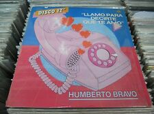"HUMBERTO BRAVO LLAMO PARA DECIRTE QUE TE AMO MEXICAN 1985 12"" SINGLE  BALAD POP"