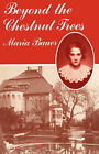 Beyond the Chestnut Trees by Maria Bauer (Paperback / softback, 1986)