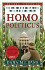 Homo Politicus: The Strange and Scary Tribes That Run Our Government by Dana Milbank (Paperback / softback, 2008)