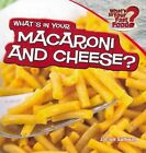 What's in Your Macaroni and Cheese? by Jaclyn Sullivan (Paperback / softback, 2012)