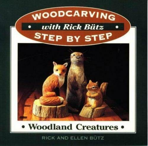Woodcarving with Rick Butz: Woodland Creatures [Woodcarving Step by Step with Ri