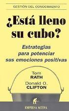 Esta Lleno Su Cubo?/ How Full Is Your Bucket?: Estrategias para Potenciar sus Em