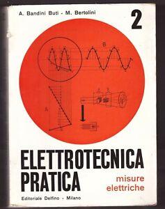ELETTROTECNICA-PRATICA-MISURE-ELETTRICHE-Bandini-Buti-e-Bertolini-1967-Delfino