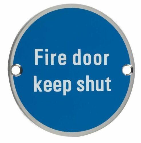 Fire Door Keep Shut signe en métal 76 mm Dia fdks Porte Signe Satin Acier Inoxydable